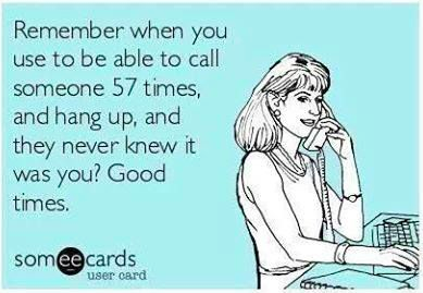Umm...sad that I do remember calling people over and over!!