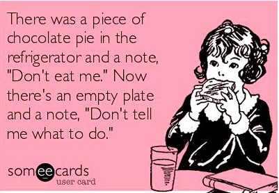 Even if I didn't want the pie I would feel this way!!!