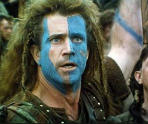 That's Braveheart for those that haven't seen the movie (this is a family... er... us boys favorite movies)